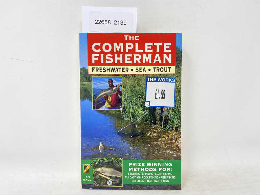 The Complete Fisherman Freshwater . Sea . Trout