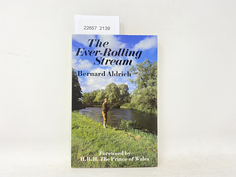 The Ever Rolling Stream, Bernard Aldrich, Foreword by H.R.H. The Prince of Wales, 1989