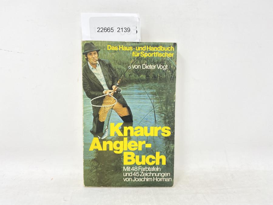 Knaurs Angler-Buch. Das Haus- und Handbuch für Sportfischer, Dieter Vogt