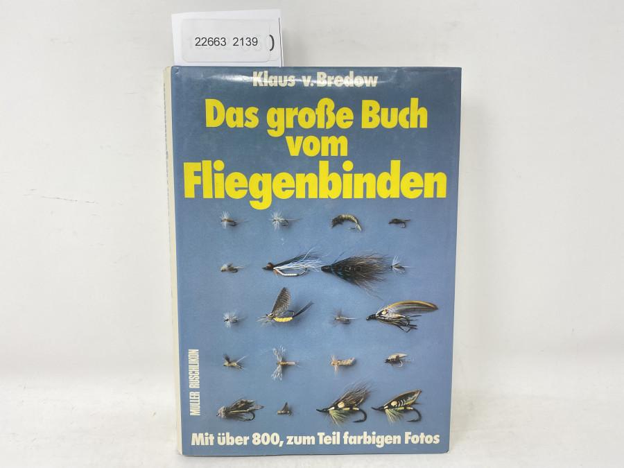 Das große Buch vom Fliegenbinden, Klaus v. Bredow. Mit über 800, zum Teil farbigen Fotos, 1981