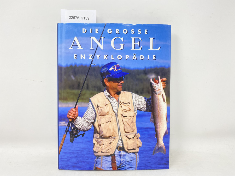 Die grosse Angel Enzyklopädie, Georges Cortay, Pascal Durantel, Patrick Maitre, Maurice Sainton, 1996
