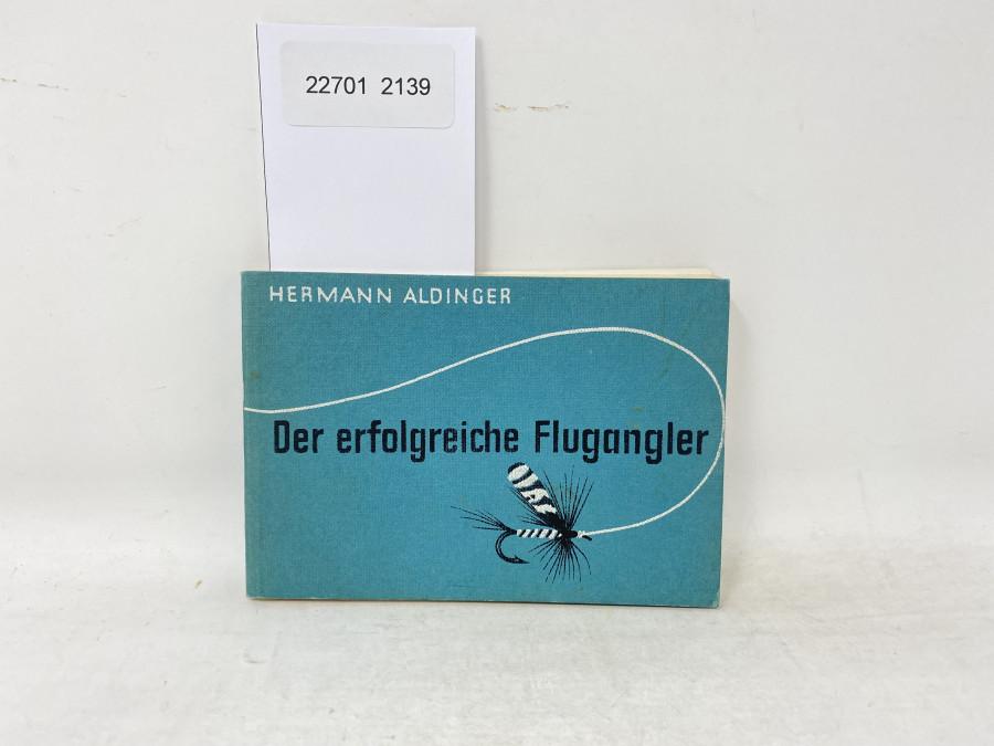 Der erfolgreiche Flugangler, Hermann Aldinger