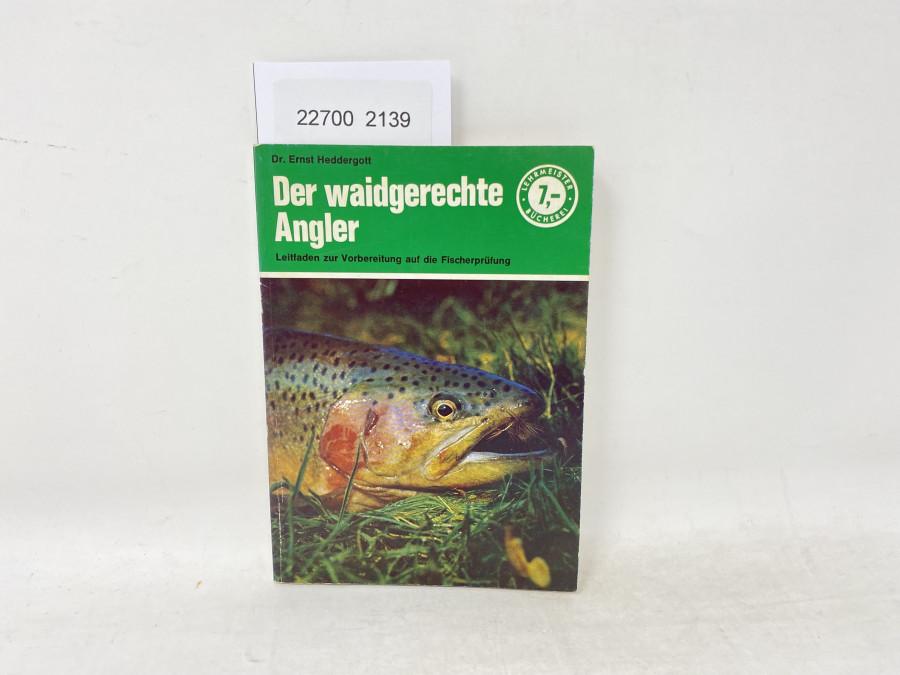 Der waidgerechte Angler, Dr. Ernst Heddergott