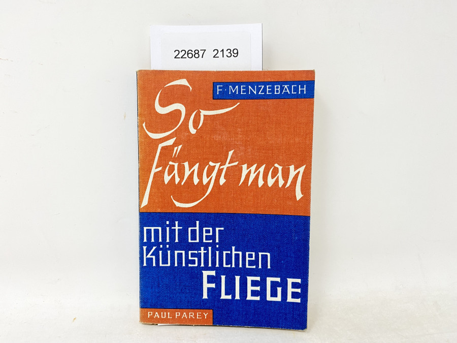 So fängt man mit der Künstlichen Fliege, Franz Menzebach, 1964