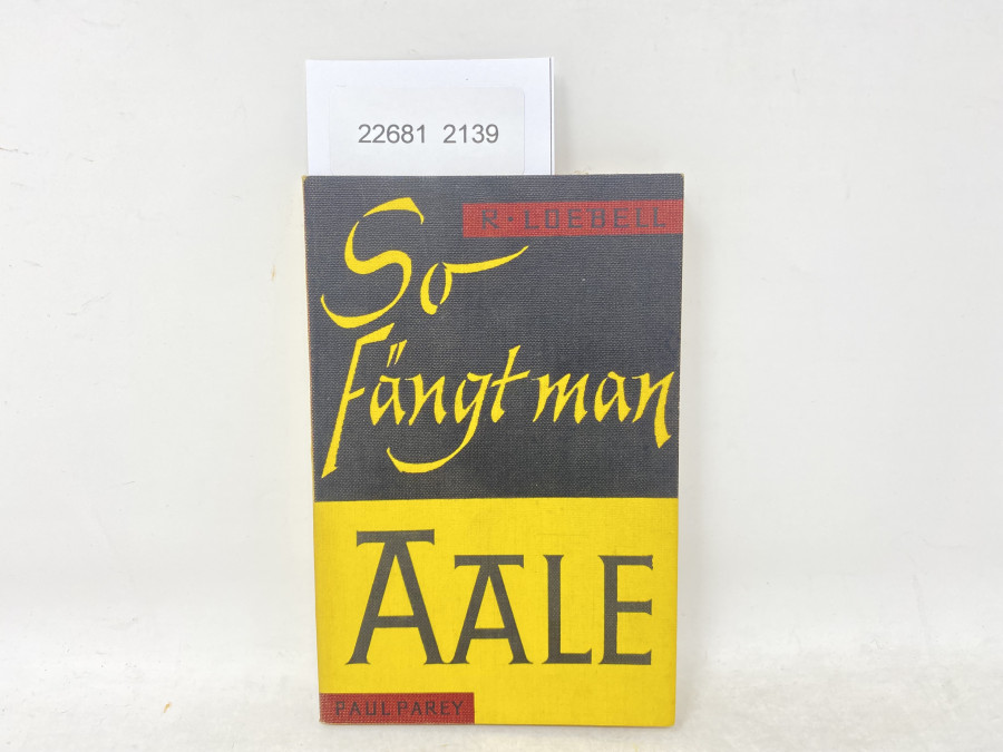 So fängt man Aale, Rudolf Loebell, 1962