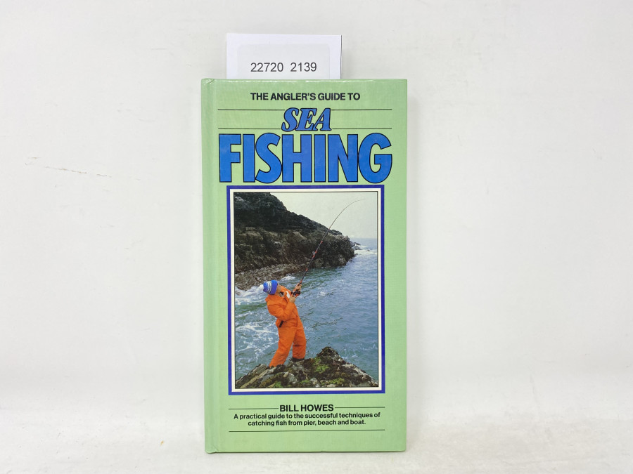 The Angler´s Guide to Sea Fishing, Bill Howes