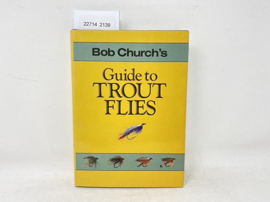 Guide to Trout Flies, Bob Church, 1994