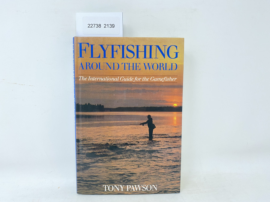 Flyfishing around the World The Internationl Guide for the Gamefisher, Tony Pawson, 1987