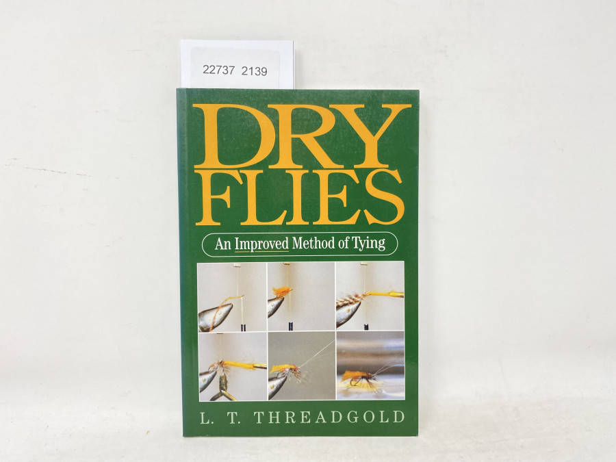 Dry Flies An Improved Method of Tying, L.T. Threadgold, 1998