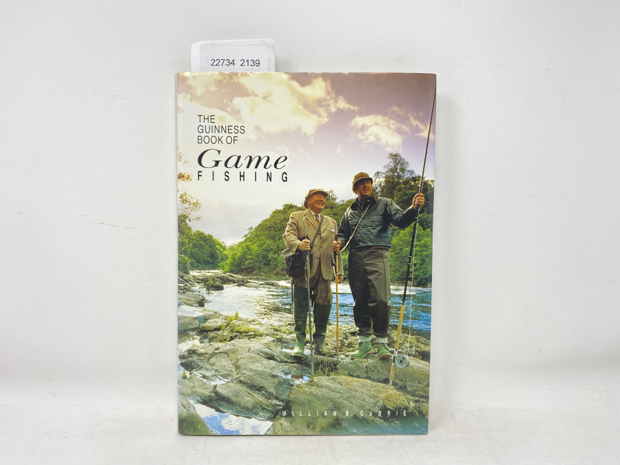 The Guinness Book of Game Fishing, William B. Currie, 1990