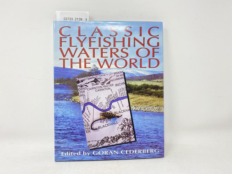 Classic Flyfishing Waters of the World, Goran Cederberg, 1991