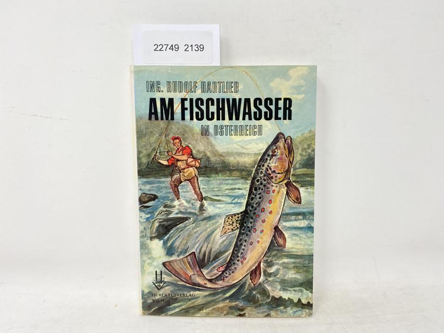 Am Fischwasser in Österreich, Ing. Rudolf Hartlieb, 1966