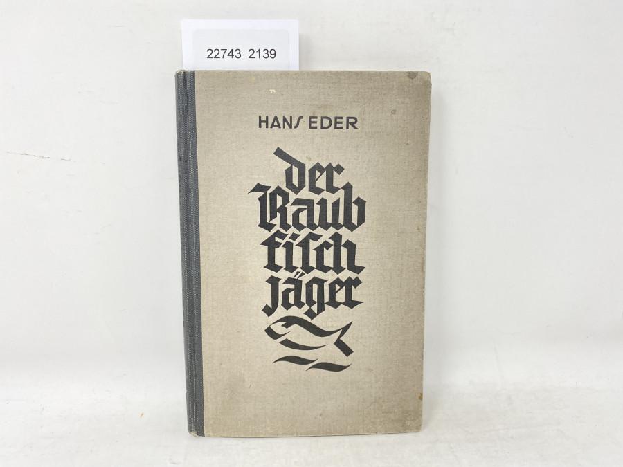 Der Raubfischjäger, Hans Eder, 1930