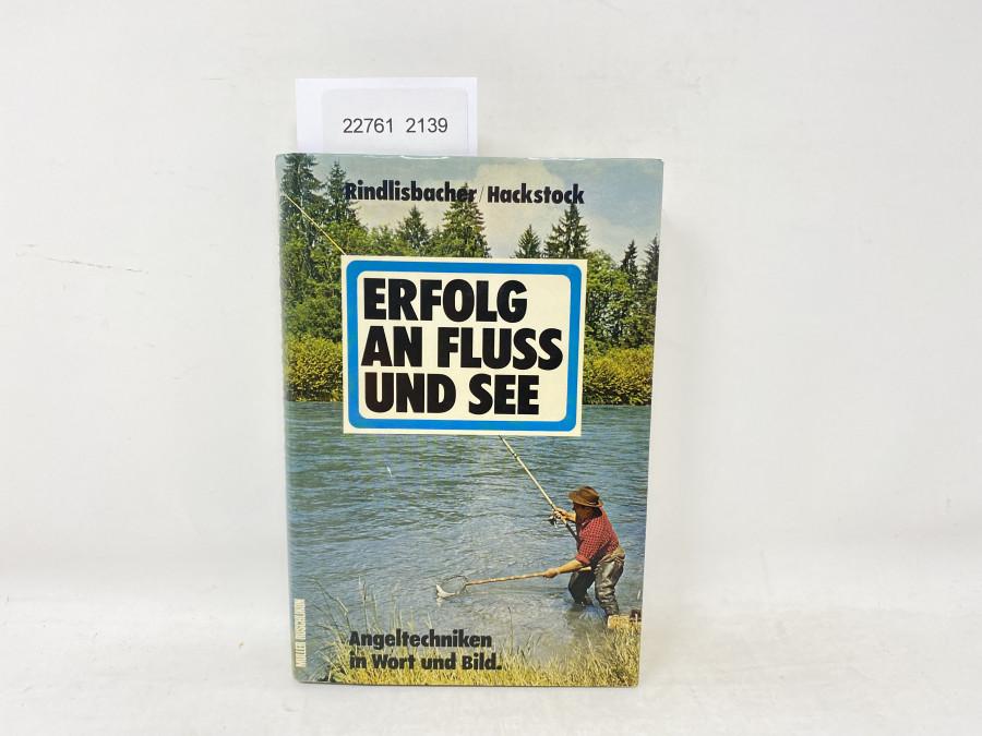 Erfolg an Fluss und See, Rindlisbacher/Hackstock. Angeltechniken in Wort und Bild, 1975