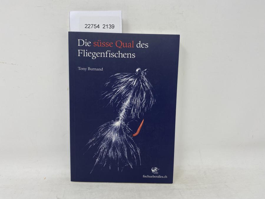 Die süsse Qual des Fliegenfischens, Tony Burnand, 2006