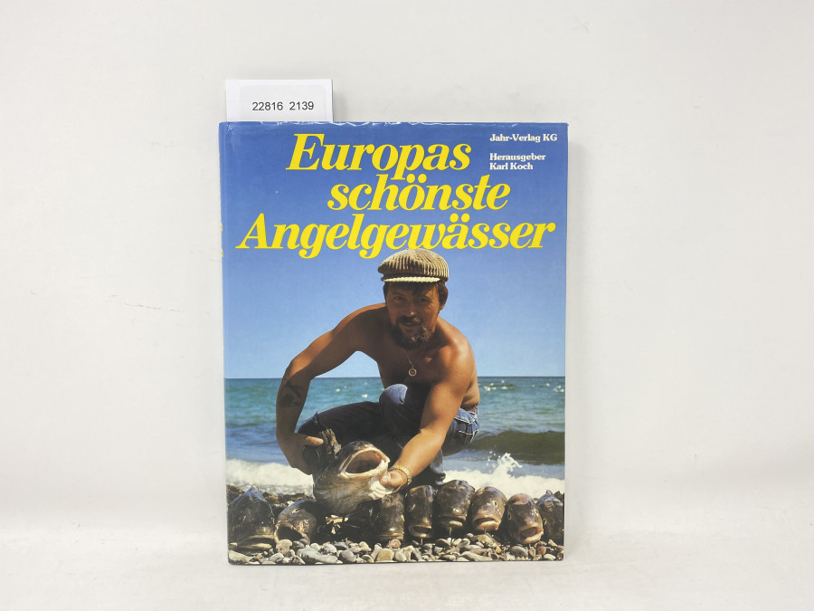 Europas schönste Angelgewässer, Jahr-Verlag KG, Herausgeber Karl Koch, 1980