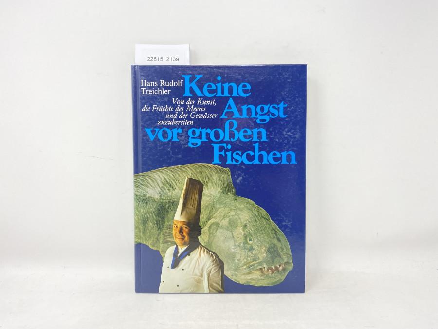 Keine Angst for großen Fischen, Hans Rudolf Treichler, 1982