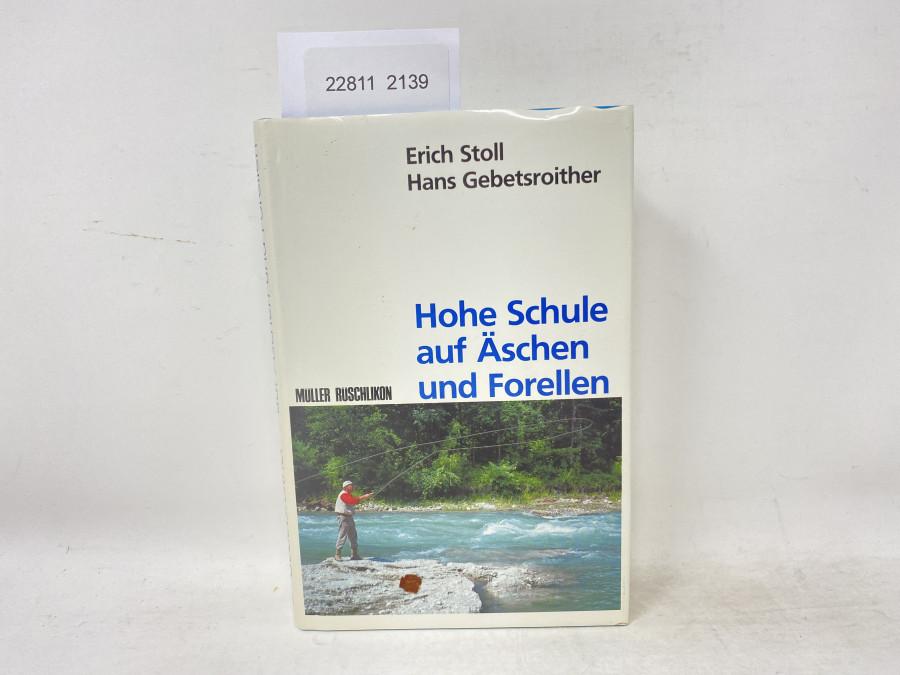 Hohe Schule auf Äschen und Forellen, Erich Stoll/Hans Gebetsroither, 1972