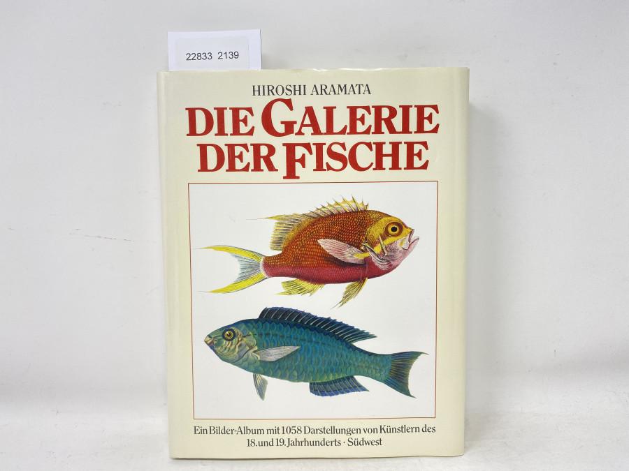 Die Galerie der Fische Ein Bilder-Album mit 1058 Darstellungen von Künstlern des 18. und 19. Jahrhunderts - Südwest, Hirosh Aramata, 1999