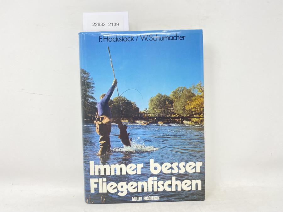 Immer besser Fliegenfischen, F. Hackstock / W. Schumacher, 1979
