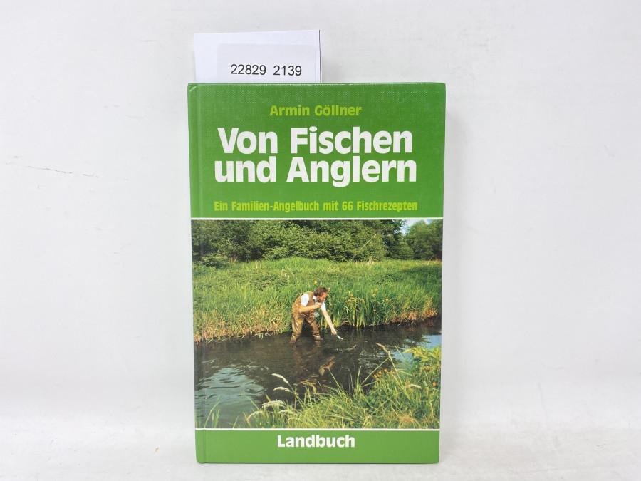 Von Fischen und Anglern Ein Familien-Angelbuch mit 66 Fischrezepten, Armin Göllner, 1993