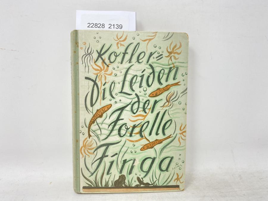 Die Leiden der Forelle Finga, Franz Josef  Kofler, 1925