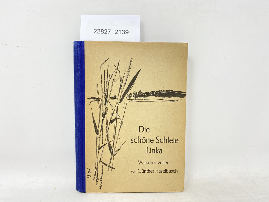 Die schöne Schleie Linka, Günther Haselbusch. Wassernovellen, 1948
