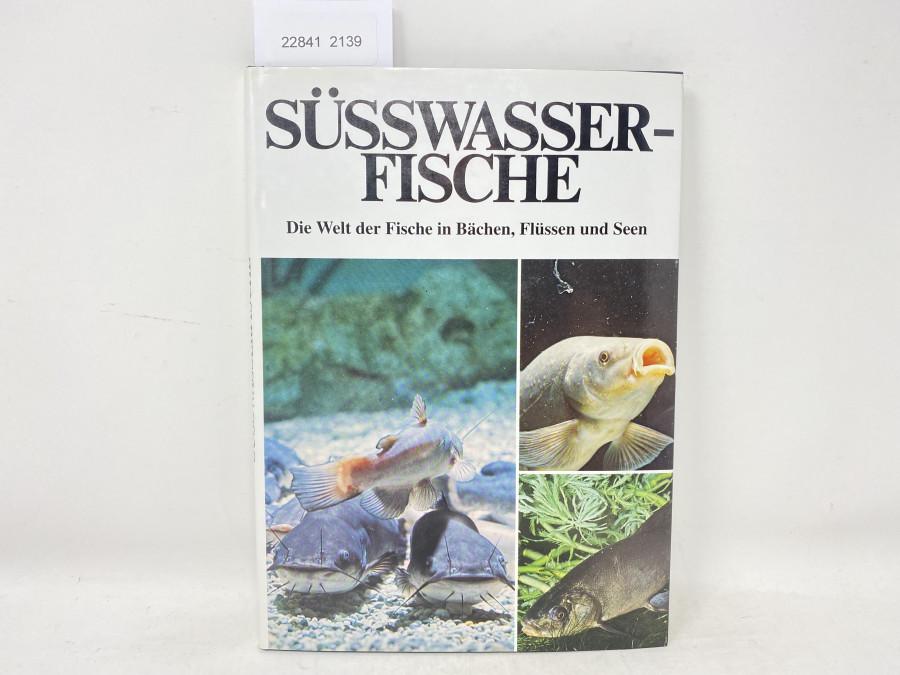 Süsswasserfische Die Welt der Fische in Bächen, Flüssen und Seen, 1988