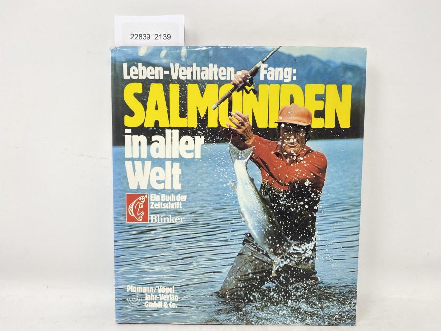 Salmoniden in aller Welt Leben-Verhalten-Fang. Ein Buch der Zeitschrift Blinker