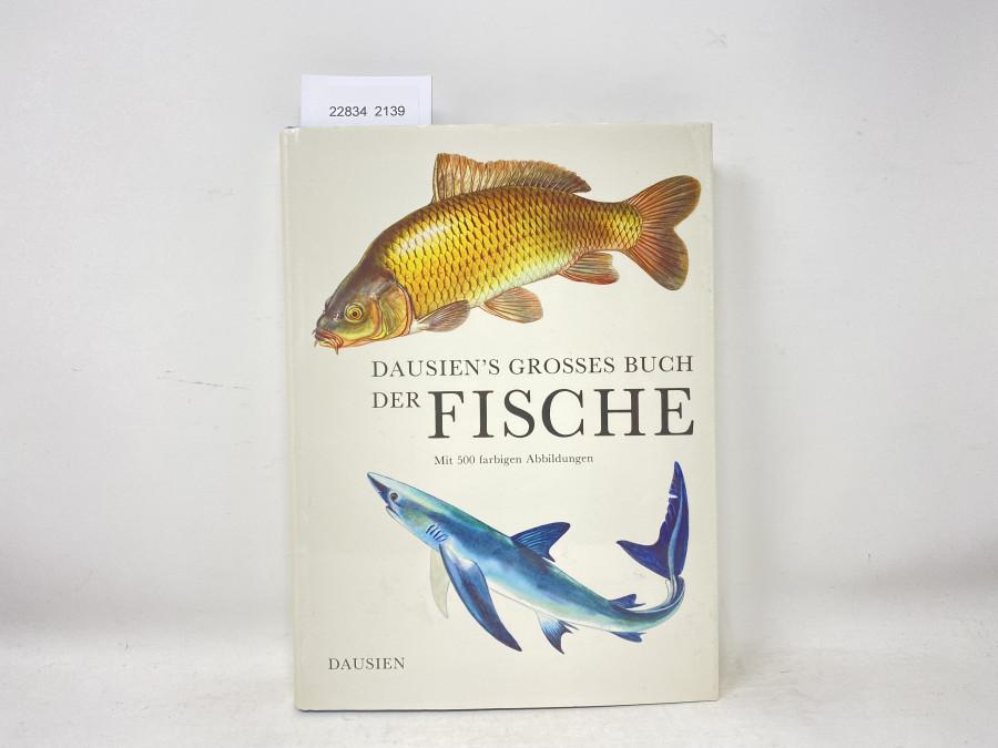 Dausien´s Grosses Buch der Fische, mit 500 farbigen Abbildungen, Dr. Karel Pivnicka und dr. Karel Cerny, 1987