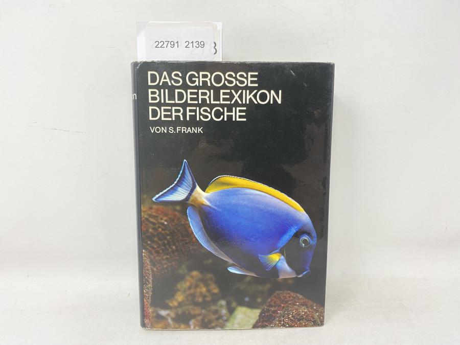 Das grosse Bilderlexikon der Fische, S. Frank, 1969