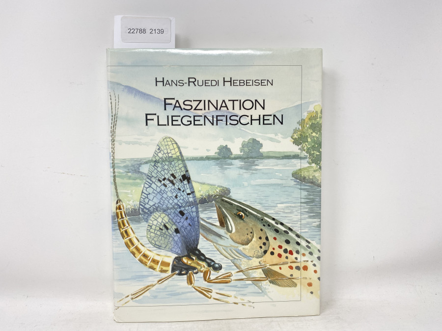 Faszination Fliegenfischen, Hans-Ruedi Hebeisen, 1992