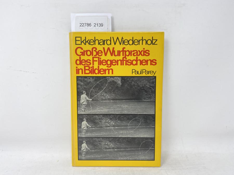 Große Wurfpraxis des Fliegenfischens, Ekkehard Wiederholz, 1974