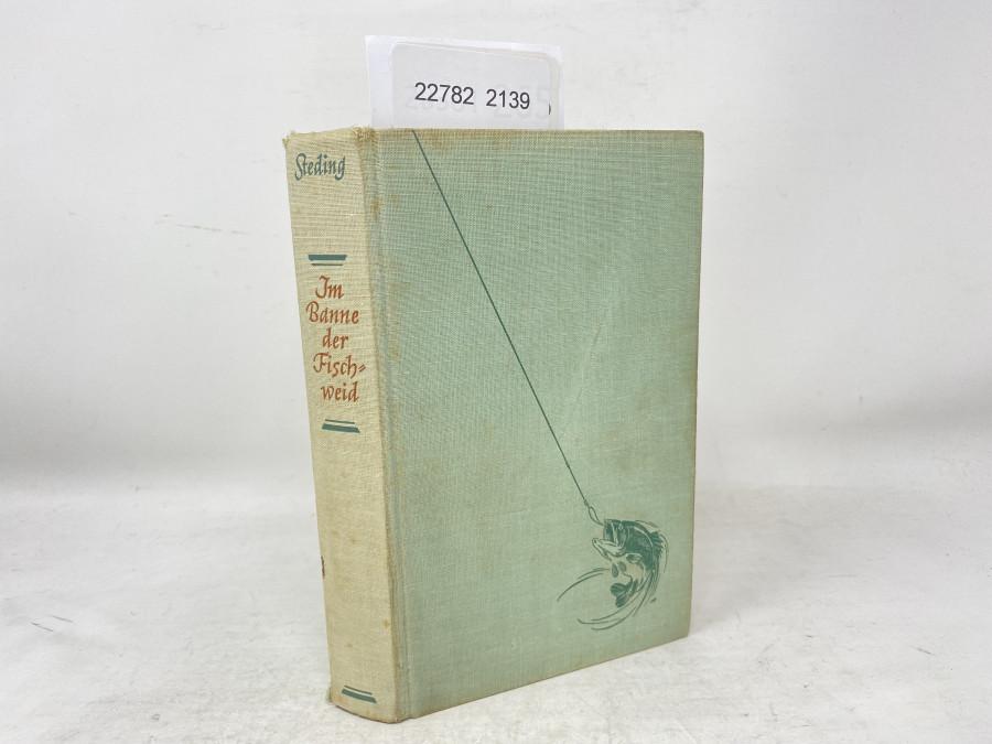 Im Banne der Fischweid, Anglererlebnisse und Tiergeschichten, Willy Steding, 1938