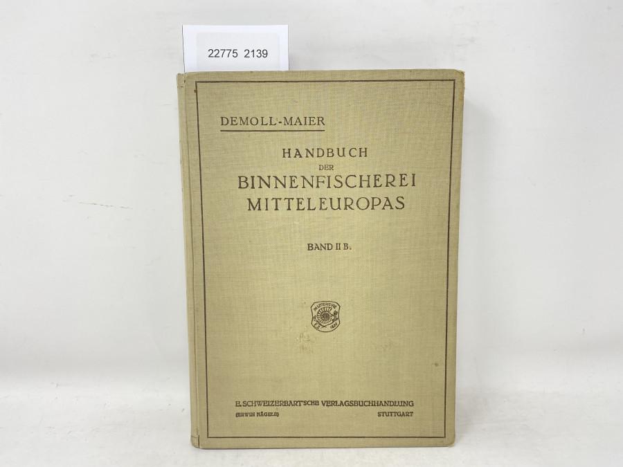 Handbuch der Binnenfischerei Mitteleuropas, Band II B, Demoll - Maier, 1936