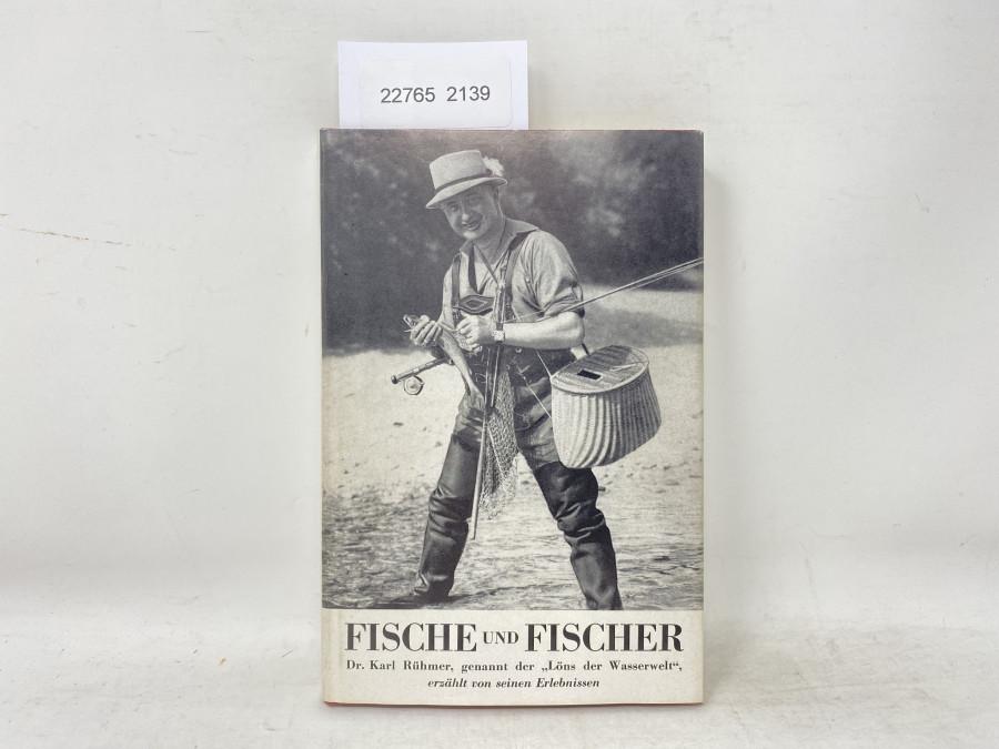 Fische und Fischer, Dr. Karl Rühmer, genannt der Löns der Waserwelt, erzählt von seinen Erlebnissen, 1944