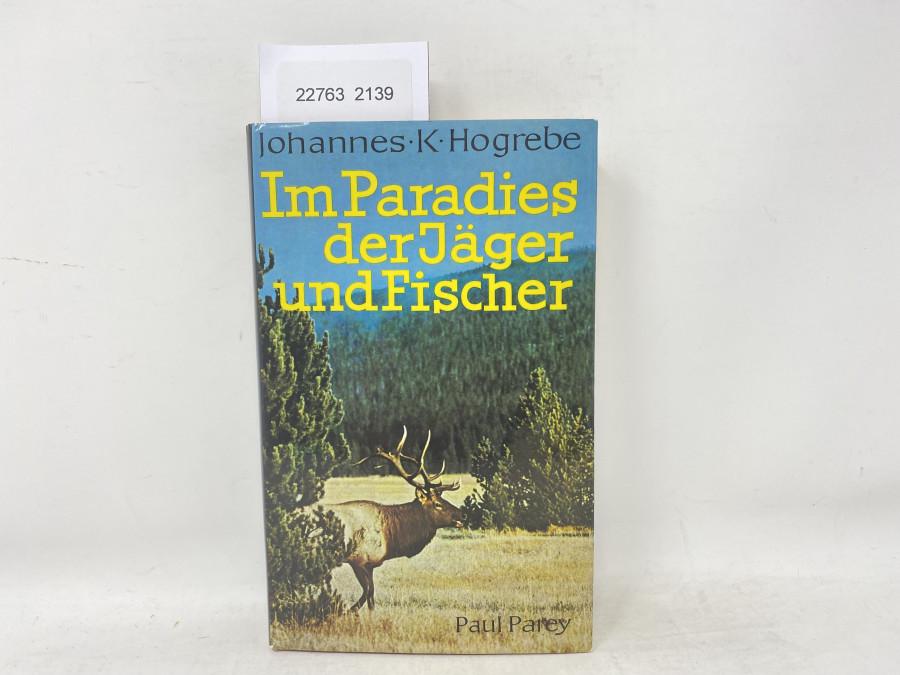 Im Paradies der Jäger und Fischer, Johannes K. Hogrebe, 1973