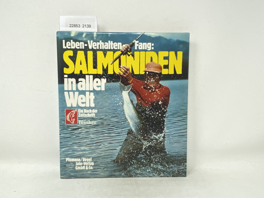 Salmoniden in aller Welt, Leben - Verhalten - Fang, Ein Buch der Zeitschrift Blinker