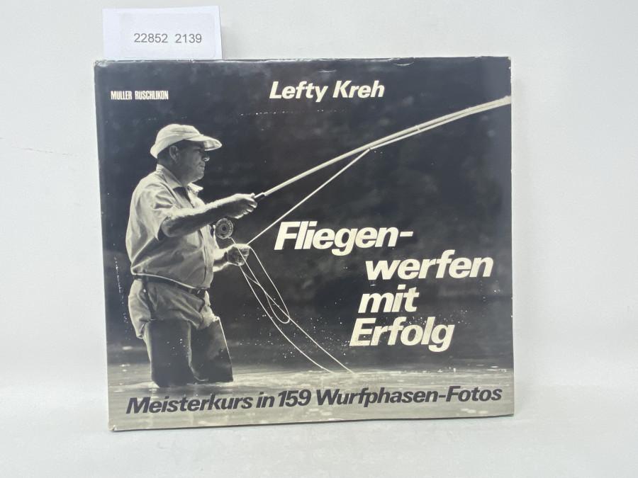 Fliegenwerfen mit Erfolg,  Meisterkurs mit 159 Wurfphasen-Fotos, Lefty Kreh, 1974