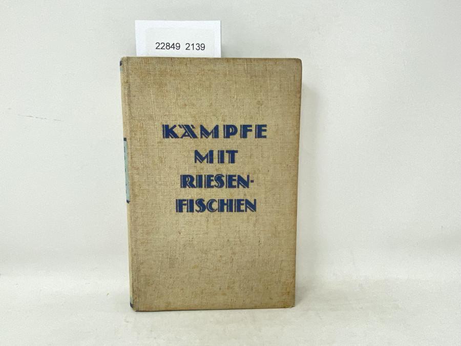 Kämpfe mit Riesenfischen, F.A. Mitchell Hedges, 1925