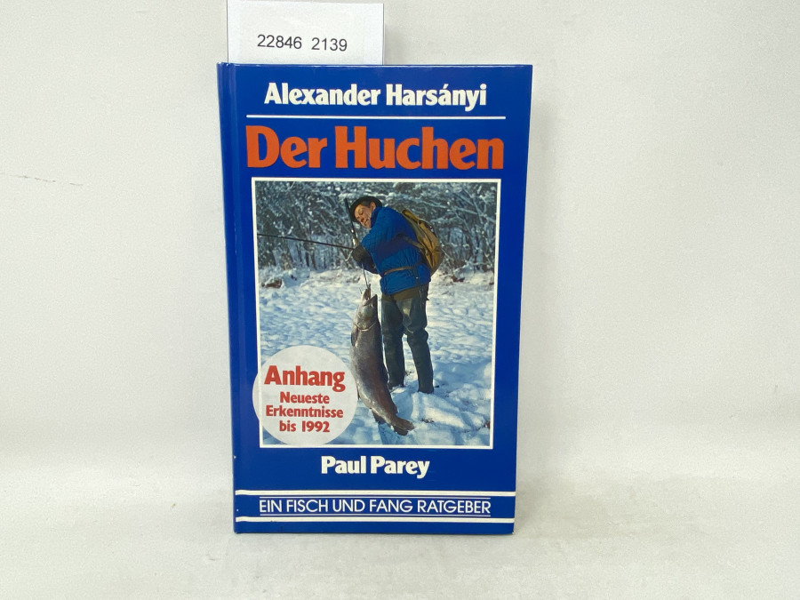Der Huchen Anhang Neueste Erkenntnisse bis 1992, Alexander Harsanyi, 1982