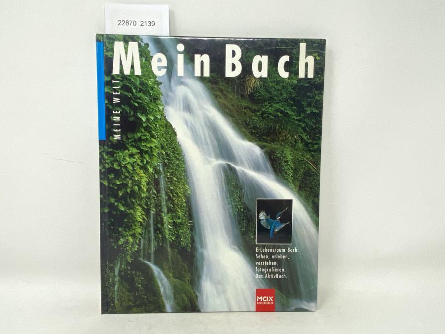 Mein Bach Erlebnisraum Bach, Sehen, erleben, verstehen, fotografieren. Das Aktivbuch, Reinhardt Hess