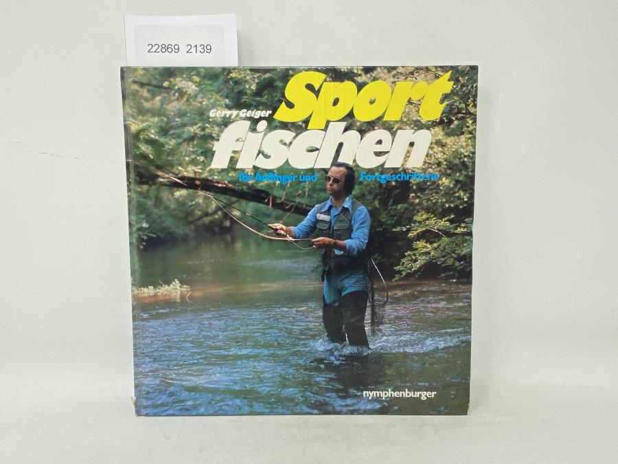Sportfischen für Anfänger und Fortgeschrittene, Gerry Geiger