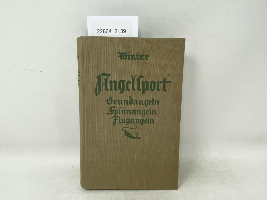 Angelsport Grundangeln Spinnangeln Flugangeln, Dr. August Winter, 1937