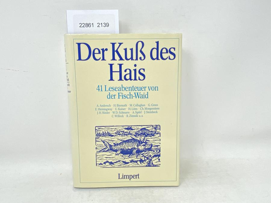 Der Kuß des Hais 41 Leseabenteuer von der Fisch-Waid, gesammelt von Wolf-Bernd Wiemer