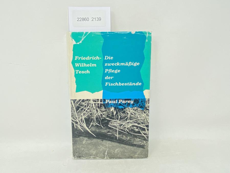 Die zweckmäßige Pflege der Fischbestände, Friedrich-Wilhelm Tesch