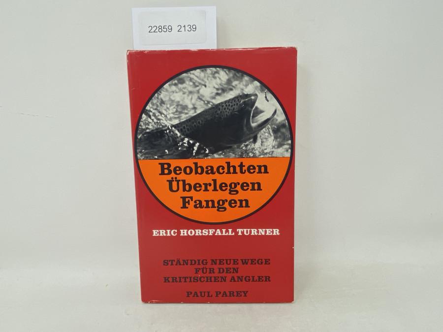 Beobachten Überlegen Fangen, Eric Horsfall Furner, Ständig neue Weg für den kritischen Angler, 1966