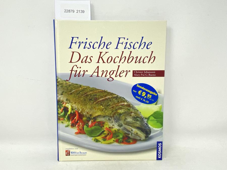 Frische Fische Das Kochbuch für Angler, Christer Johansson, Mary-Paz G. Bueno, 2011