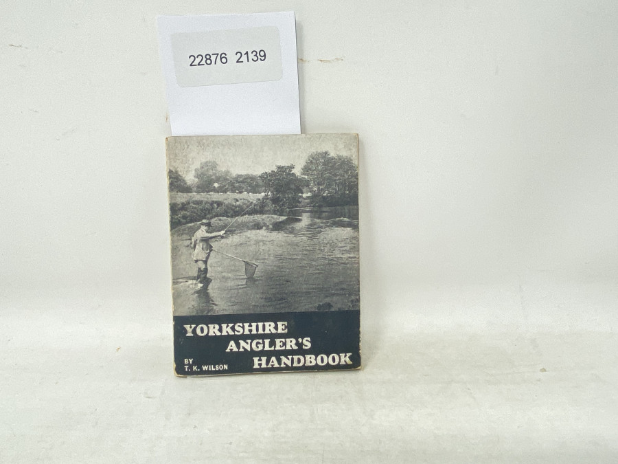 Yorkshire Angler´s Handbook, T.K. Wilson