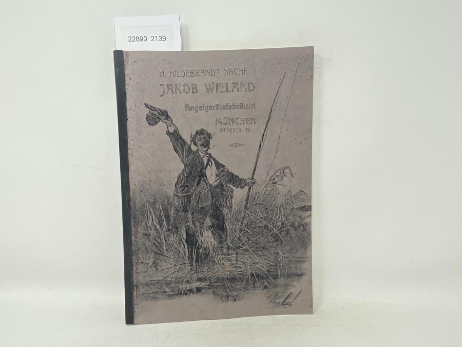 Katalog: H. Hildebrand´s Nachf. Jakob Wieland, Angelgerätefabrikant München, Ottostr. 3b, mit Preisliste 1908, Kopie